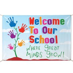 Welcome To Our School Where Great Minds Grow! 6' x 4' Vinyl Banner... Think I will change this to Kinder  Garden when great minds grow?