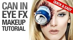 Gory can in eye fx makeup tutorial