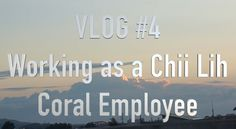 Working As A Chii Lih Coral Employee | Vlog 4