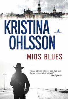 Mios blues - Kristina Ohlsson Inge Ulrik Gundersen ØNSKER MEG
