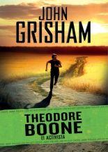 """""""Theodore Boone 4. El activista"""", John Grisham"""