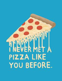 i never met a pizza like you before. (that's what i say everytime i open a pizza box) Mcdonalds, Pizza Life, Pizza Pizza, Slice Pizza, Pizza Cheese, Pizza Sandwich, Pizza Food, Pizza Quotes, Sweet Pizza