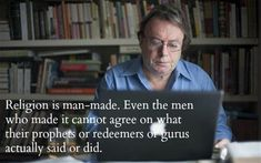 The Ten Best Christopher Hitchens Quotes .Tell me he's wrong !