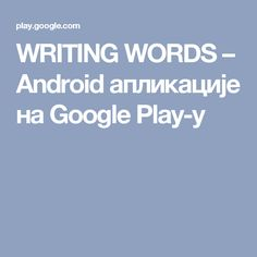 WRITING WORDS – Android апликације на Google Play-у