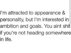 This is so me. I'm ambitious, my man is ambitious, I have ambitious friends. I can't hang with you if you're not.