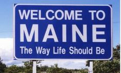 Maine . . . the way life should be!