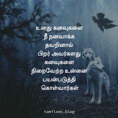 உனது கனவுகளை நீ நனவாக்க தவறினால் பிறர் அவர்களது கனவுகளை நிறைவேற்ற உன்னை பயன்படுத்தி கொள்வார்கள் Tamil Motivational Quotes, Sad Quotes, Life Quotes, Blog, Quotes About Life, Quote Life, Mourning Quotes, Quotes On Life, Real Life Quotes
