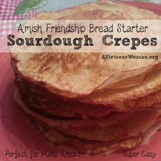 More ways to use your Amish Friendship Bread Starter! These Sourdough Crepes are delicious and delicate and super easy to make. Plus you HAVE to check out the amazing tips for using the starter!!