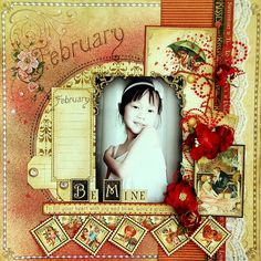 "Irene Tan as Scrapperlicious: using G45 Place in Time paper collection and ZVA embellishments, ""Be Mine"", Feb. 2013"