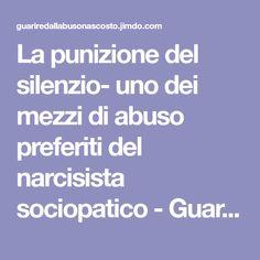 La punizione del silenzio- uno dei mezzi di abuso preferiti del narcisista sociopatico - Guarire dall'abuso nascosto