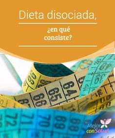 Dissociated diet, what does it consist of? - Dissociated diet, what does it consist of? The dissociated diet has a principle, which is based on - Famous Last Words, Lose Weight, Health Fitness, Control, Space, Blog, Ideas, Shape, Vitamins