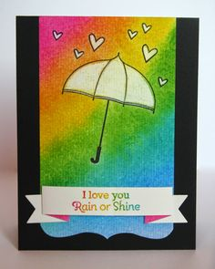 "Snippets By Mendi: ""I love You Rain or Shine"" Umbrella Rainbow Inspired Cards."