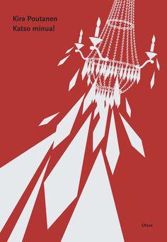 Title: Katso minua!   Author: Kira Poutanen   Designer: Anja Reponen My Books, Literature, Novels, Author, Writing, Movie Posters, Red, Design, Literatura