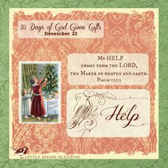 Little Birdie Blessings : 25 Days God Given Gifts - Day 22 - HELP