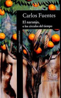 Carlos Fuentes el naranjo o los circulos del tiempo