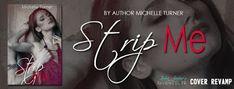 COVER REVAMP: Strip Me by Michelle Turner