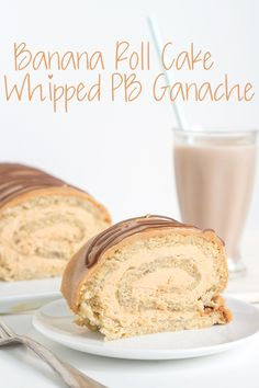 Banana Roll Cake with Whipped Peanut Butter Ganache #peanutbutterbash