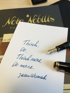 Keep think AND keep doing!  Halten Sie Ihre Gedanken mit Premium-Füllfedertinte von Nota-Nobilis.at fest! Sie werden das Erlebnis genießen!