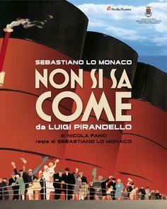 Non Si Sa Come - di Luigi Pirandello, regia di Sebastiano Lo Monaco - stagione 2009-2010 e 2010-2011.