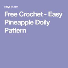 Free Crochet - Easy Pineapple Doily Pattern