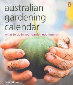 Australian Gardening Calendar : What to do in Your Garden Each Month - Margaret Barrett