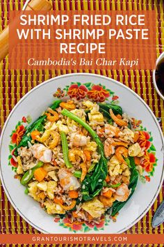 Shrimp Fried Rice With Shrimp Paste Recipe – How to Make Cambodia's Bai Cha Kapi via @grantourismo