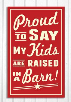Hey, I found this really awesome Etsy listing at https://www.etsy.com/listing/173060817/kids-raised-in-a-barn-retro-look-sign