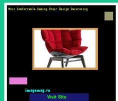 Most Comfortable Gaming Chair Design Decorating 162637 - The Best Image Search
