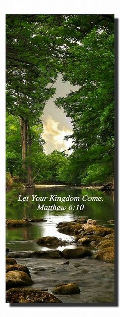 Let your will take place,as in heaven,also upon earth. Matthew 6:10