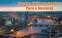 Londres, Paris e Amsterdã em 2017 #londres #paris #amsterdã #viagens #promoção #pacotes #hotelurbano
