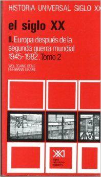 """Volumen de la colección """"Historia universal SIGLO XXI"""" dedicado a la historia de Europa tras la II Guerra Mundial, llegando hasta el año 1982. Localización en biblioteca: 980 W859h 2005"""