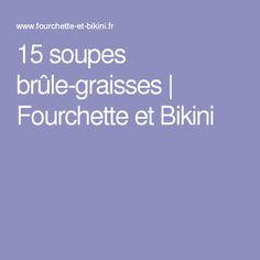 15 soupes brûle-graisses | Fourchette et Bikini