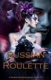 Helena Hawthorn - Russian Roulette (Book #1)   #Wattys2015 Wattpad Vampire, Vampire Stories, Russian Roulette, Wattpad Stories, Book 1, Addiction, Movie Posters, Cover, Beauty