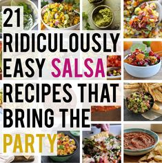 21 Incredibly Easy Salsa Recipes You Need To Try