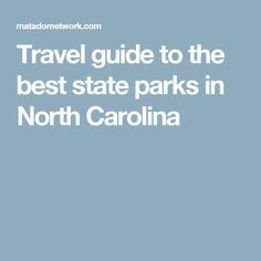 Travel guide to the best state parks in North Carolina