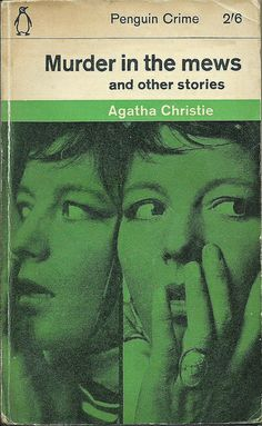 Murder in the Mews by Agatha Christie. Penguin. Short stories. Vintage British Golden Age crime fiction paperback cover.