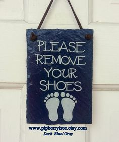Please Remove Your Shoes - Hand Painted Decorative 7x9 Slate Sign on Etsy, $28.00