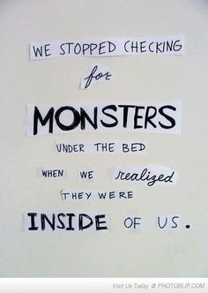 Seems just right. The monster inside our souls