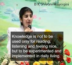 B K Shivani Rajyogini on Knowledge