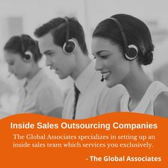 The Global Associates specializes in setting up an inside sales team which services you exclusively. #insidesalesoutsourcingcompanies #insidesales #b2bsales #b2bleadgenerationcompanies