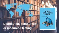 Test manager guide to distributed outsourced or insourced testing Software Testing, Management, Politics, Political Books