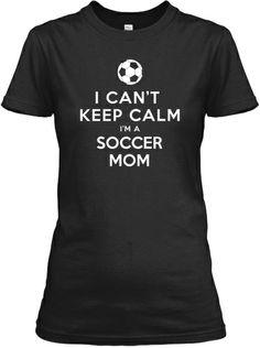 I'm A Soccer Mom | Teespring