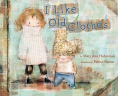 """I like old clothes, / Hand-me-down clothes, / Worn outgrown clothes, / Not-my-own clothes… . Originally published by Knopf in 1976 (with illustrations by Jacqueline Chwast), this poem—an exuberant celebration of hand-me-down clothes—is just as relevant and accessible today as it was over 30 years ago. Children's Poet Laureate Mary Ann Hoberman offers a bouncy, fun-to-read-aloud text and a refreshingly agreeable, resourceful protagonist who likes old clothes for their """"history"""" and…"""