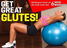 great glutes with a stability ball- 7 moves