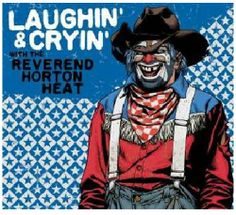 Laughin & Cryin With Reverend Horton Heat (Dig) ~ Reverend Horton Heat