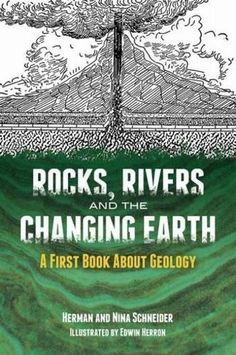 Rocks, Rivers and the Changing Earth: A First Book About ... https://www.amazon.com/dp/0486782018/ref=cm_sw_r_pi_dp_x_1WU6ybM3S6PZC