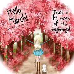 Trust in the magic of new beginnings! ~ Princess Sassy Pants & Co Hello March Images, Hello March Quotes, Sassy Quotes, Cute Quotes, Quirky Quotes, Happy March, March Month, December, Sassy Pants