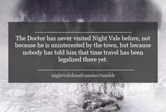 Night Vale Head Canon. But the Doctor Would Never Abide by that Law, would he?