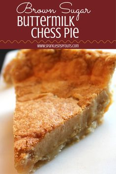 Brown Sugar Buttermilk Chess Pie is a new family favorite. Even better ...
