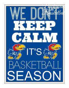 We don't keep calm it's KU basketball season by Backroadsandbball